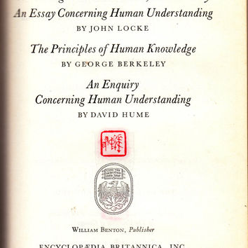 A Letter Concerning Toleration, Concerning Civil Government, An Essay Concerning Human Understanding, The Principles of Human Knowledge, An Enquiry Concerning Human Understanding - Great Books of the Western World Volume 35