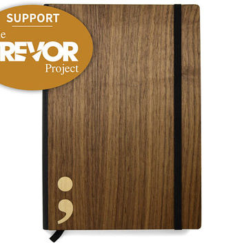 Trevor Project Wood Notebook | Semicolon Notebook | 20% of Profits Donated to The Trevor Project | Wooden Charity Gifts