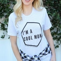 Southern Darlin' - I'm A Cool Mom Tee