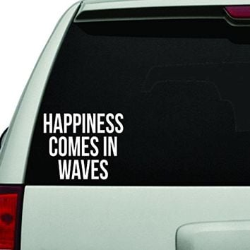 Happines Comes in Waves White Version Car Window Windshield Lettering Decal Sticker Decals Stickers