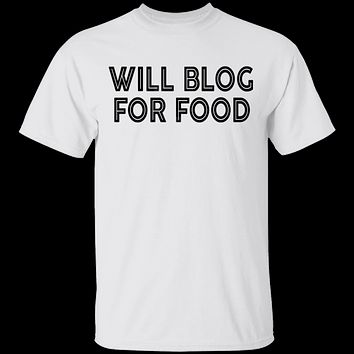 Will Blog For Food T-Shirt