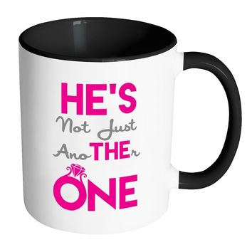 Engaged Mug He's Not Just Another One White 11oz Accent Coffee Mugs