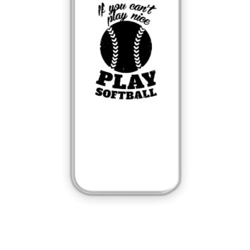 If You Cant Play Nice Play Softball - iPhone 5&5s Case