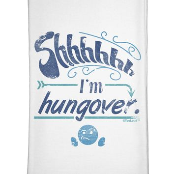 Shhh Im Hungover Funny Flour Sack Dish Towels by TooLoud