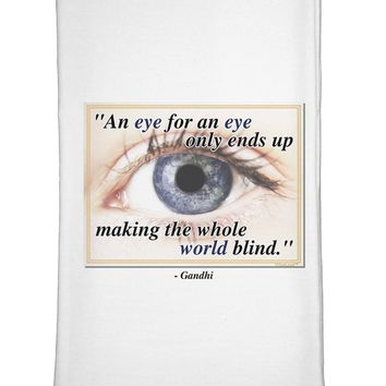 Eye For An Eye Gandhi Flour Sack Dish Towel by TooLoud