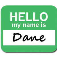 Dane Hello My Name Is Mouse Pad