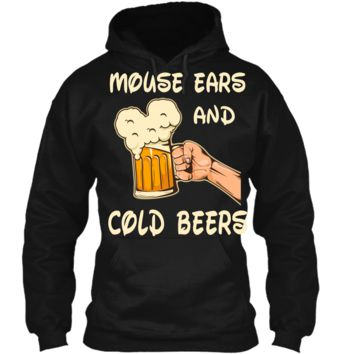 Mouse ears and cold beers Funny Drinker Drinking Shirt Pullover Hoodie 8 oz