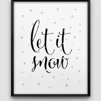 Christmas wall decor // let it snow print // Christmas decoration // holiday season print // black white grey typographic home decor