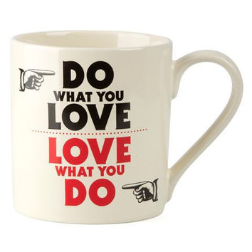 Do What You Love Love What You Do Mug