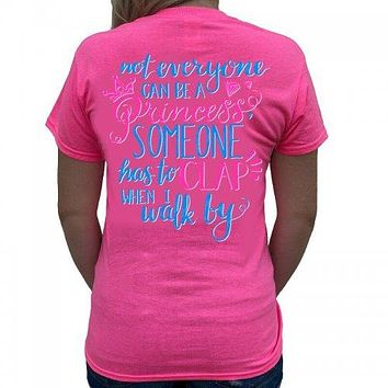 Southern Attitude Preppy Not Everyone Can Be A Princess T-Shirt