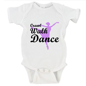 Crawl Walk Dance Gerber Onesuit ®