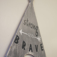 Strong And Brave Boys Nursery Decor Teepee Nursery Gray and Navy Nursery Decor Baby Gift Rustic Nursery Wall Art Tribal Nursery Wall Decor