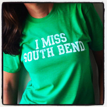 I MISS SOUTH BEND (Notre Dame Fighting Irish)
