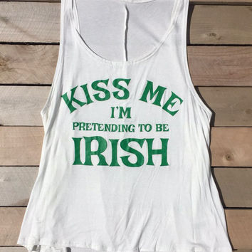 Kiss Me I'm Pretending To Be Irish Tank