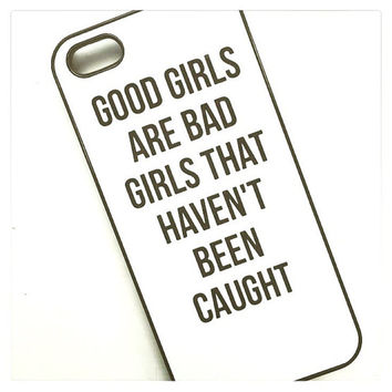 "White ""Good Girls Are Bad Girls"" Samsung Galaxy S4 S5 S6 Hipster Phone Case"