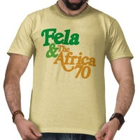 Fela Kuti and The Africa '70 Tee Shirts from Zazzle.com