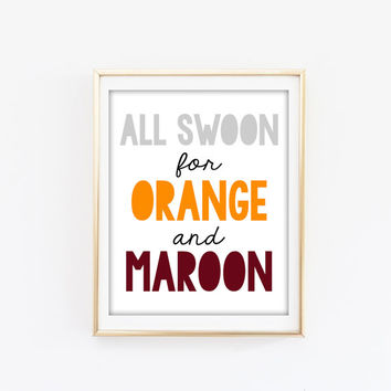 All Swoon for Orange and Maroon- Virginia Tech Hokies Print