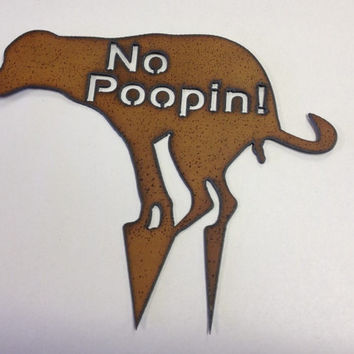 NO POOPING squatting dog sign with stake Made of Rusty Rusted Rustic Recycled Metal