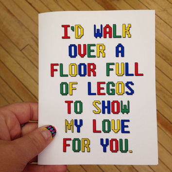 I'd walk over a floor of legos to show my love for you. Funny card. Blank. Birthday. Anniversary. Wedding. Valentines day.  Gift card