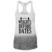 Weights Before Dates Ombre Burnout Racerback Tank - Great For Gym - Great Motivation