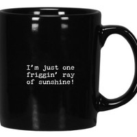 Trash Talk Black Coffee / Tea Mug (I'm just one friggin' ray of sunshine!)