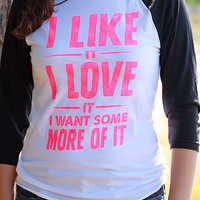I love it | Women's 3/4 Sleeve Raglan Tee
