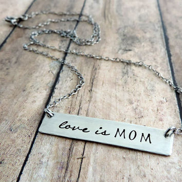 Minimalist Necklace for Mom, Sterling Silver Bar Stamped Love is MOM, Mother's Day Gift