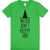 Witch Don't Kill My Vibe-Female Grass T-Shirt