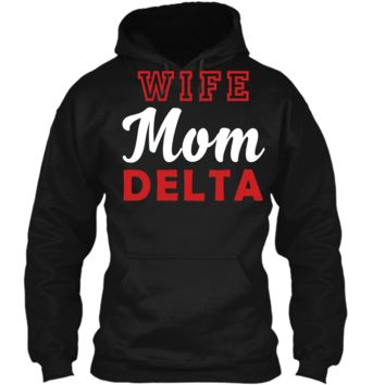 Wife Mom Delta Mothers Appreciation t-shirt Pullover Hoodie 8 oz