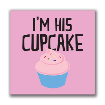 I'm His Cupcake 4x4in. Rectangular Decal Sticker