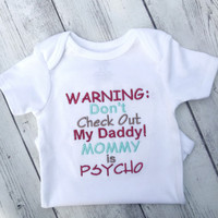 Warning Dont check out my daddy Onesuit-babyshower gifts- funny baby Onesuits-dont check out daddy- mommy psycho- funny baby gifts