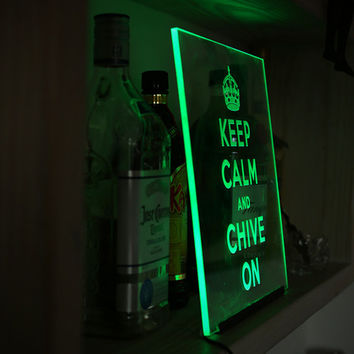 Keep Calm and Chive On Bar Sign – The Chivery