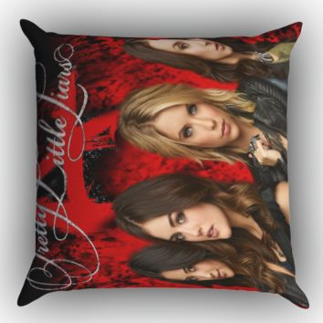 Pretty Little Liars  X0812 Zippered Pillows  Covers 16x16, 18x18, 20x20 Inches
