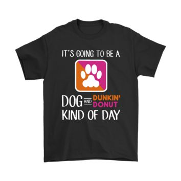 KUYOU It's Going To Be A Dog And Dunkin' Donut Kind Of Day Shirts