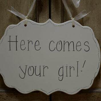 "Hand Painted Wooden Cottage Chic Wedding Sign / Ring Bearer Sign / Flower Girl Sign, ""Here comes your girl."""