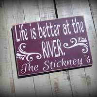 Life is better at the river/Personalized Family Name Sign/Hand Painted Wood Sign