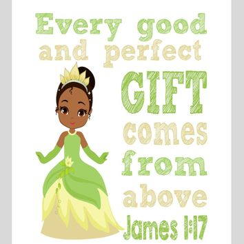 Tiana Christian Princess Nursery Decor Wall Art Print - Every Good and Perfect Gift Comes From Above - James 1:17 Bible Verse - Multiple Sizes