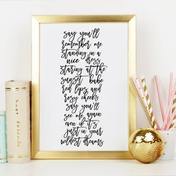 TAYLOR SWIFT QUOTE,Wildest Dreams,Taylor Swift Album,Taylor Swift 1989,Gift For Her,Typography Print,Printable Quote,Poster,Girl Room Decor