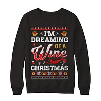 I'm Dreaming Of A Wine Christmas Ugly Sweater