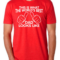 WORLD'S BEST DAD This is what the world's best dad looks like mens T-shirt shirt tshirt gift Father's Day gift