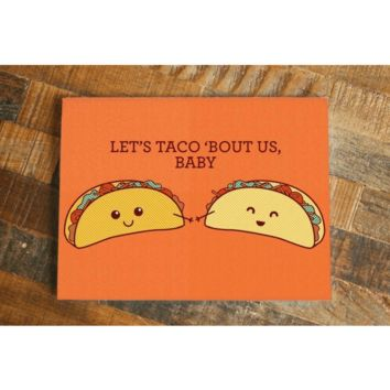 Let's Taco Bout Us, Baby! – Taco Pun Card