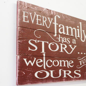 Every Family Has A Story Welcome To Ours Wood Sign Pallet Sign Photo Wall Sign Wall Decor Rustic Primitive Wood Wedding Gift Housewarming