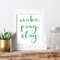 Wake. Pray. Slay. Printable - Print Yourself - Print At Home