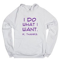 I do what I want-Unisex White Hoodie