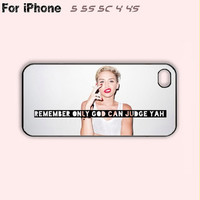 Miley Cyrus,Only God Can Judge Yah,iPhone 5 case,iPhone 5C Case,iPhone 5S Case, Phone case,iPhone 4 Case, iPhone 4S Case