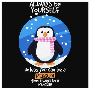 Always be Yourself Unless You Can Be a Penguin Canvas