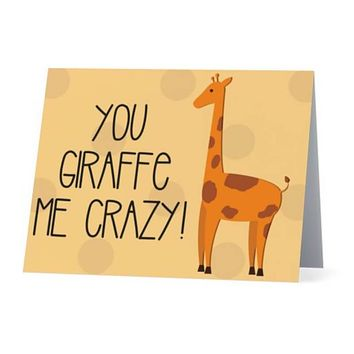 You Giraffe Me Crazy!