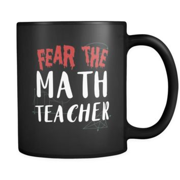 Fear The Math Teacher Black Coffee Mug