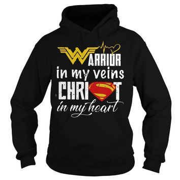 Wonder woman and superman Warrior in my veins christ in my heart shirt Hoodie