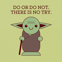 Yoda Art Print - Do or Do Not, There is No Try - Star Wars Art Print, Nerd Art, Baby Nursery Wall Art, Quote Wall Decor, Inspirational Quote